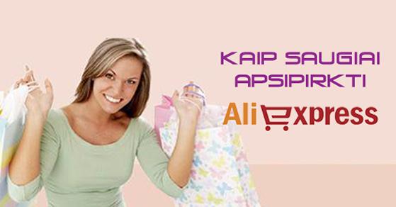 Kaip saugiai apsipirkti Aliexpress ir nebūti apgautam