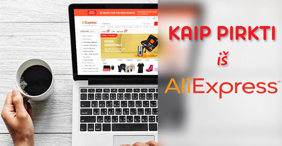Kaip užsiregistruoti ir pirkti iš Aliexpress - Lietuva