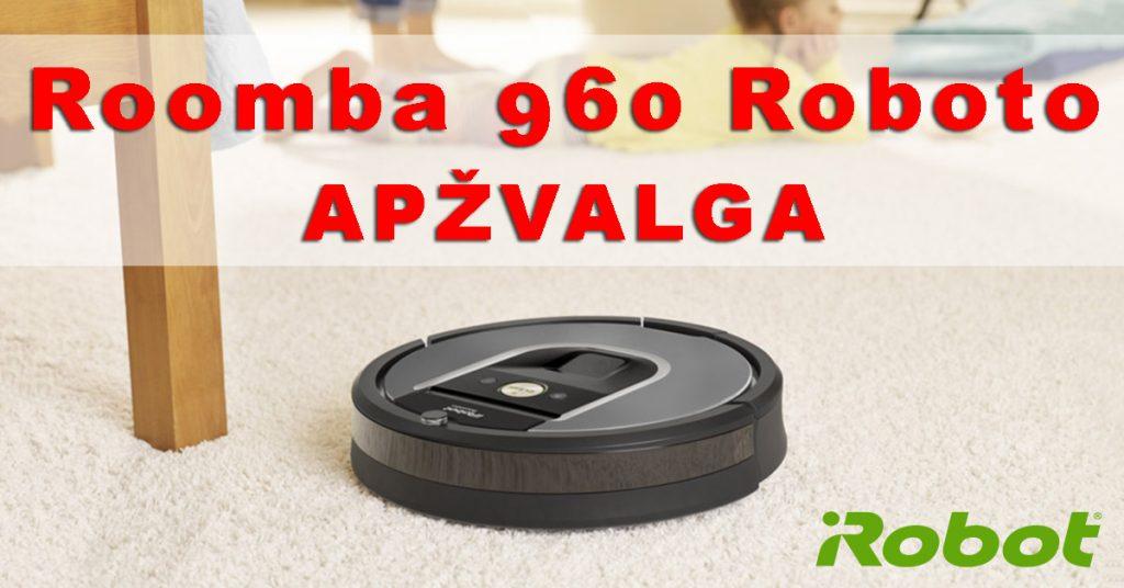 Roomba 960 siurblio roboto apžvalga